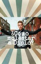 ¿Cómo molestar a Diplo? by caifatwice
