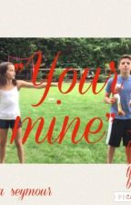 """""""Your mine"""" (the fourth book to the Brannie series!) by MelissaSeymour8"""