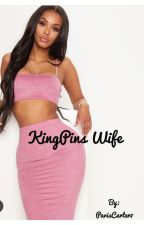 A KingPins Wife . by ParisCarter7