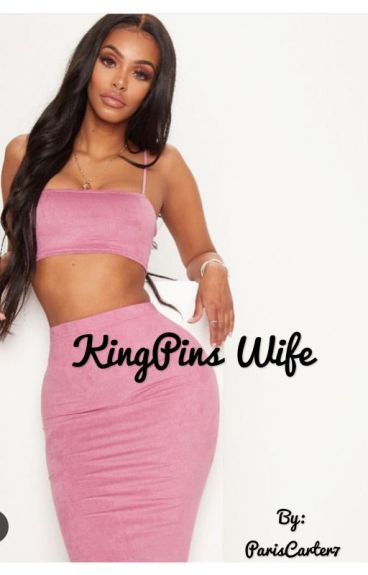 A KingPins Wife .
