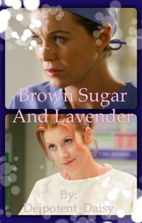 Brown sugar and Lavender by Deipotent_Daisy