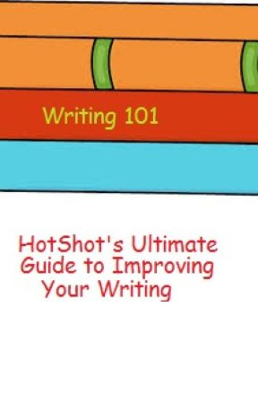 Writing 101: HotShot's Ultimate Guide to Improving Your
