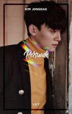 Persuade ― Kim Jongdae by xiurious