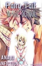 Fairy Tail Magic Shool by oldfriend7876