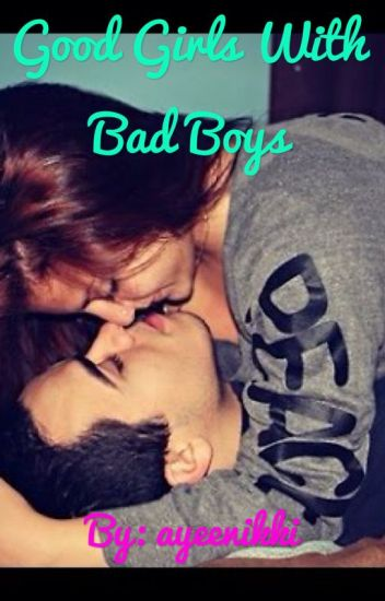Good girls with bad boys