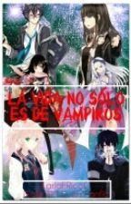 """""""La Vida no Solo es de Vampiros"""" by KarlaFRicoG"""