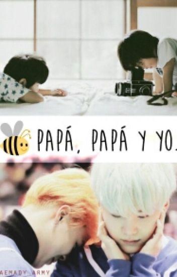 Papá, Papá y Yo. (Yoonmin/Adaptación)