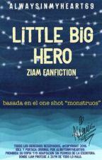 Little big hero » ziam. by AlwaysInMyHeart69