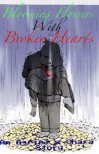 Blooming Flowers With Broken Hearts (Chara x Asriel) by TheRamenPandaOtaku