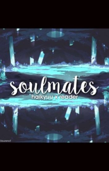 Soulmates//Haikyuu!! X Reader
