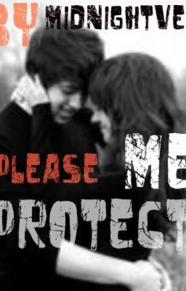 Please Protect Me