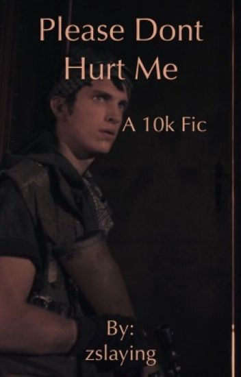 Please don't hurt me / 10k fic
