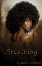 Breathing by theonlinestalker