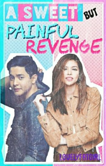A Sweet BUT Painful Revenge(AlDub FF)