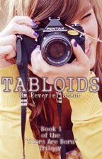 Tabloids (COMPLETE) by reverietisseur