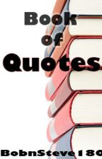 Book of Quotes by BobnSteve180