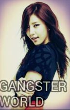 Gangster World(where I BeLOng) by thisisallysa