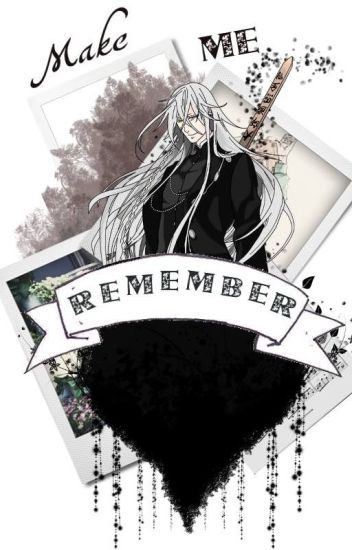 Make Me Remember /Undertaker (Kuroshitsuji)