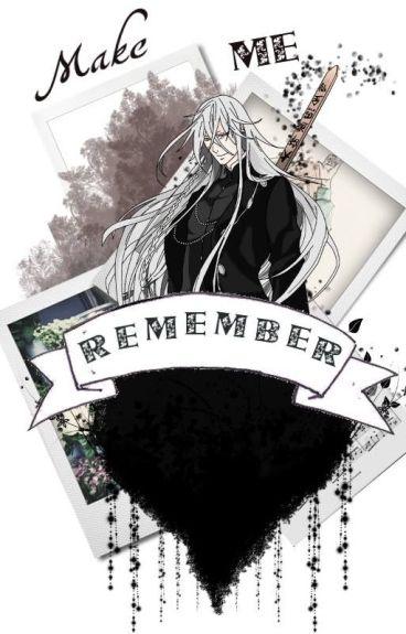 Make Me Remember /Undertaker (Kuroshitsuji)