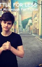 Settle For Less (Riley Mcdonough fan fiction) by HiImAnExiter