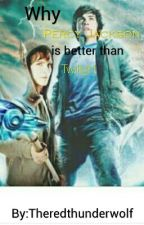 Why Percy Jackson Is Better Than Twilight by Theredthunderwolf