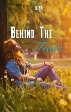 Behind The Tears(ON HOLD) by 19thHarmony