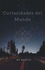 Curiosidades Del Mundo by BazulT