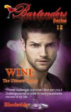 Bartenders Series 12, Wine (Complete)Under Editing by rhodselda-vergo