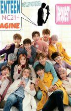 SEVENTEEN NC21+ IMAGINE by MasterNoonim
