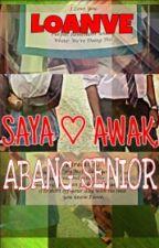 [COMPLETED] Saya Love Awak, Abang Senior by loanve