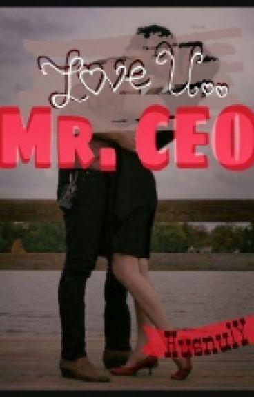 Love U.. Mr. CEO