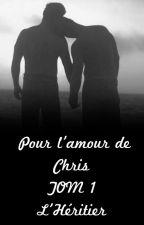 Pour l'amour de Chris by Diesel438