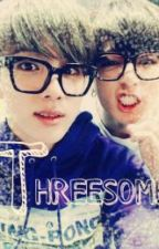 Threesome [NC21+] [Oneshoot] by FirePeach