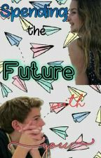 Spending The Future With You (COMPLETED) by bratayleyleblanc
