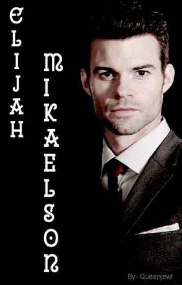 Elijah Mikaelson (ON HOLD)