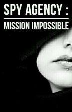 Spy Agency : Mission Impossible✔ by theaiharasakura