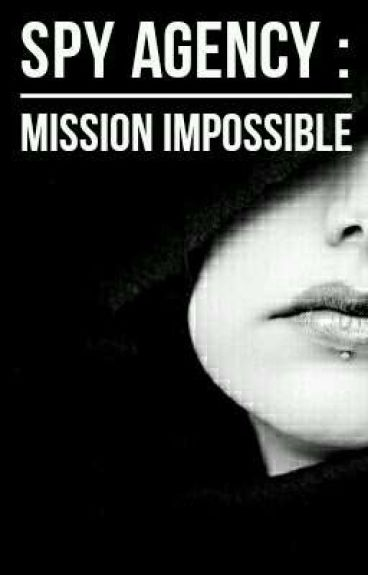 Spy Agency : Mission Impossible