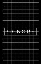 /I G N O R È by yoo-loo
