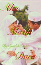 aKU mASIH dARA by SyiidahQoolz