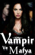 Vampir ve Mafya 2 (Düzenleniyor) by --ViMa--