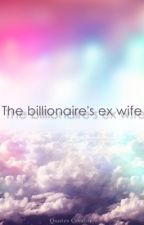 The billionaire's ex-wife by A151186