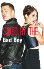 Saved by the Bad Boy by inlovewithyoutubee