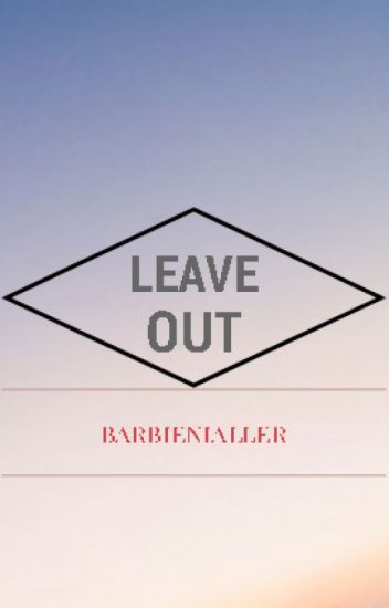 Leave Out