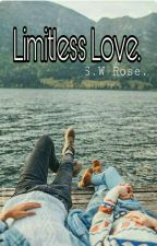 Limitless is my Love For You [Completed ✔] [Under Editing]  by hopelessromantiq16xx