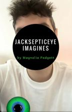 Jacksepticeye Imagines by MortifiedMilkshake