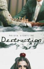 DESTRUCTION by PriSyhaNY