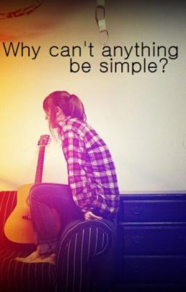 Why can't anything be simple?
