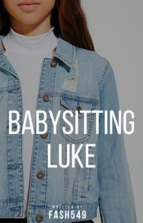 Babysitting Luke by fash549