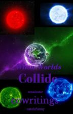 When Worlds Collide #wattys2016 by cowritings