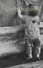 Çocukluğum by melsaddes
